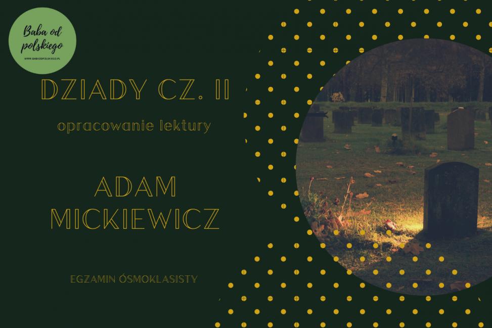 Dziady cz. II - Adam Mickiewicz - opracowanie - Baba od polskiego