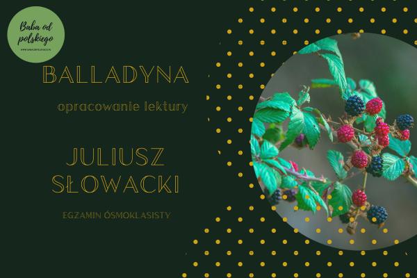 Balladyna - lektura - Julisz Słowacki - Baba odpolskiego