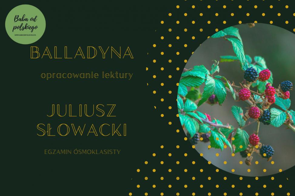 Balladyna - lektura - Julisz Słowacki - Baba od polskiego