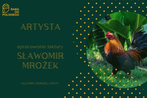 artysta, mrożek, baba od polskiego